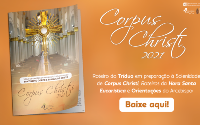 Corpus Christi: Baixe o roteiro da Hora Santa Eucarística, Tríduo e as Orientações do Arcebispo